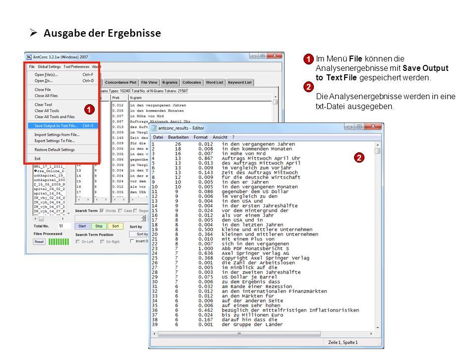  Ausgabe der Ergebnisse Im Menü File können die Analysenergebnisse mit Save Output to Text File gespeichert werden. Die Analysenergebnisse werden in