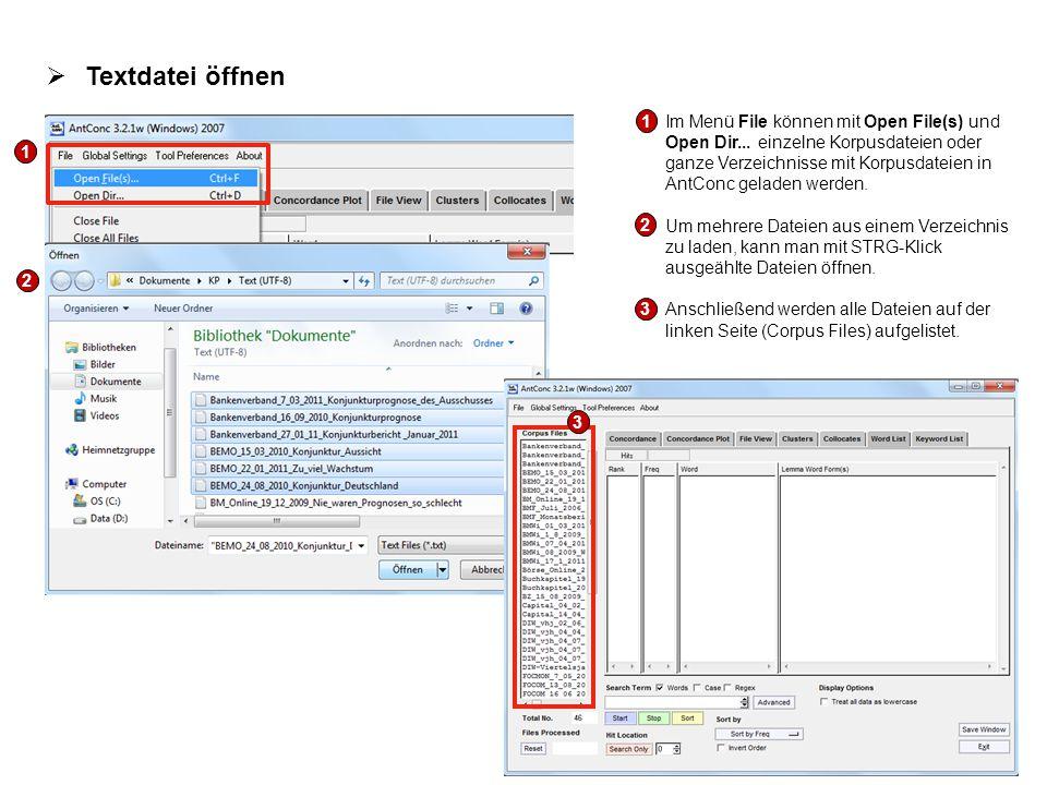 1.Im Menü File können mit Open File(s) und Open Dir... einzelne Korpusdateien oder ganze Verzeichnisse mit Korpusdateien in AntConc geladen werden. 2.