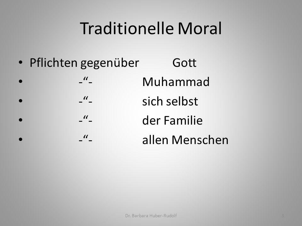 """Pflichten gegenüber Gott -""""- Muhammad -""""- sich selbst -""""- der Familie -""""- allen Menschen Traditionelle Moral Dr. Barbara Huber-Rudolf3"""