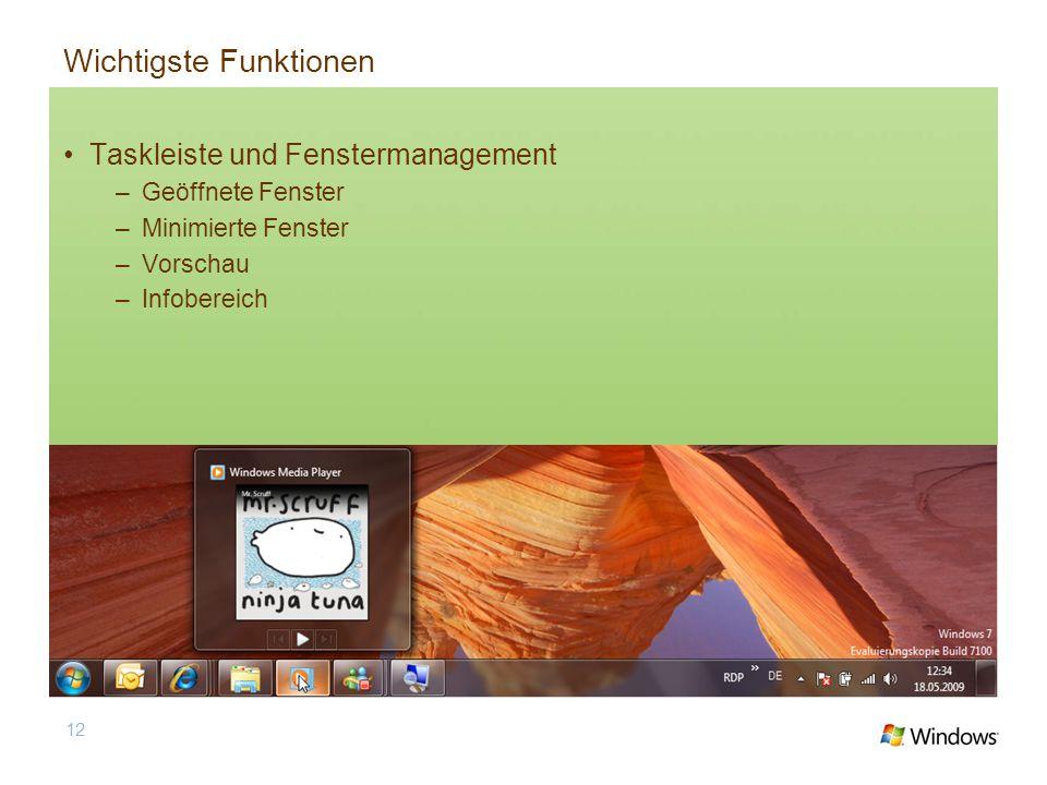 Wichtigste Funktionen Taskleiste und Fenstermanagement –Geöffnete Fenster –Minimierte Fenster –Vorschau –Infobereich 12