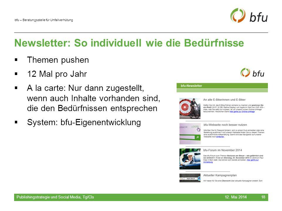bfu – Beratungsstelle für Unfallverhütung Newsletter: So individuell wie die Bedürfnisse  Themen pushen  12 Mal pro Jahr  A la carte: Nur dann zuge