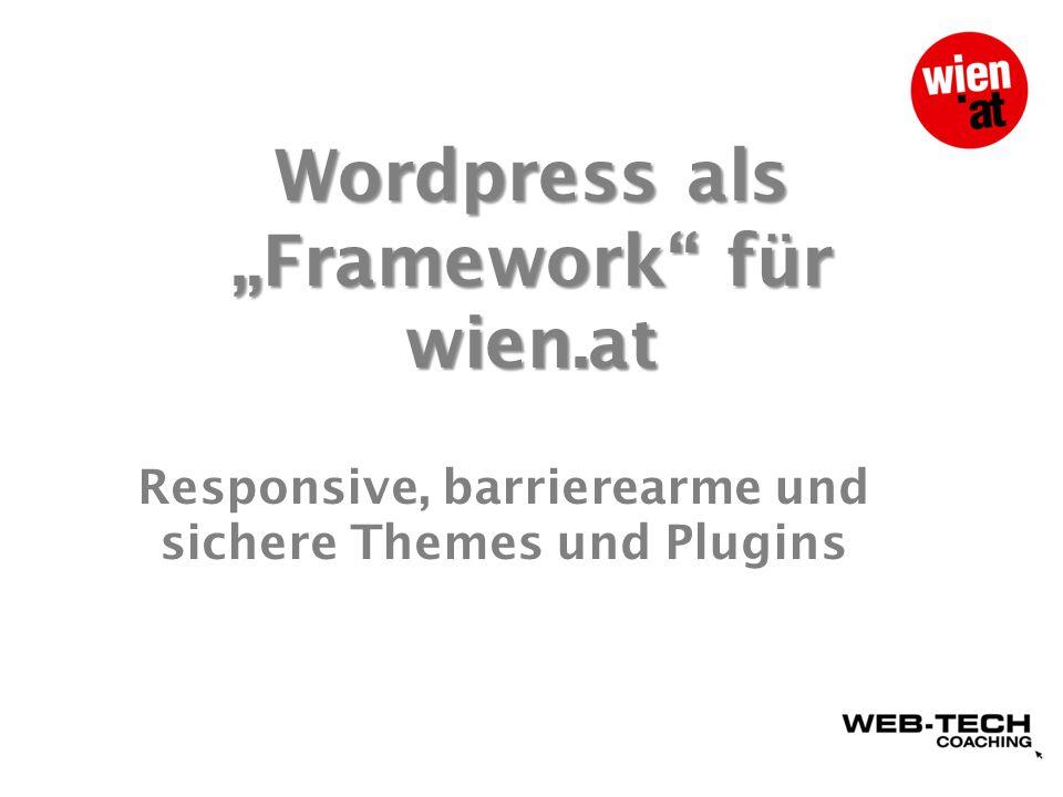 """Wordpress als """"Framework für wien.at Responsive, barrierearme und sichere Themes und Plugins"""