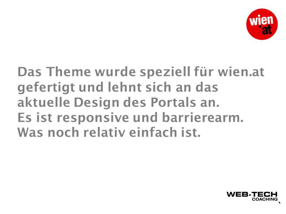 Das Theme wurde speziell für wien.at gefertigt und lehnt sich an das aktuelle Design des Portals an.