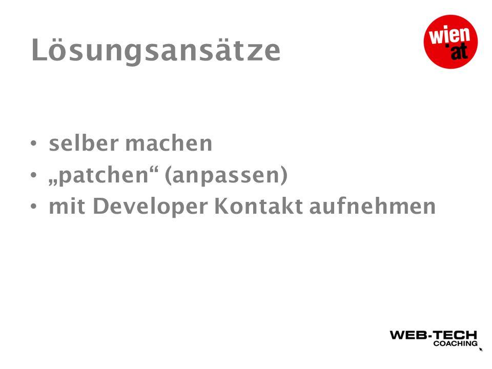 """Lösungsansätze selber machen """"patchen (anpassen) mit Developer Kontakt aufnehmen"""
