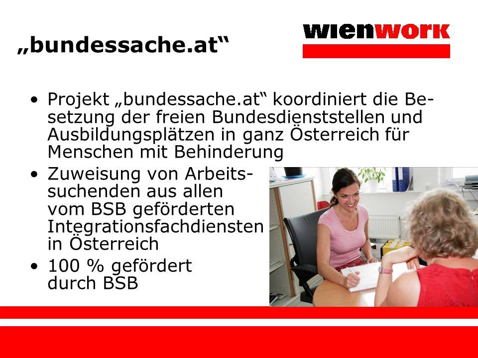 """""""bundessache.at"""" Projekt """"bundessache.at"""" koordiniert die Be- setzung der freien Bundesdienststellen und Ausbildungsplätzen in ganz Österreich für Men"""