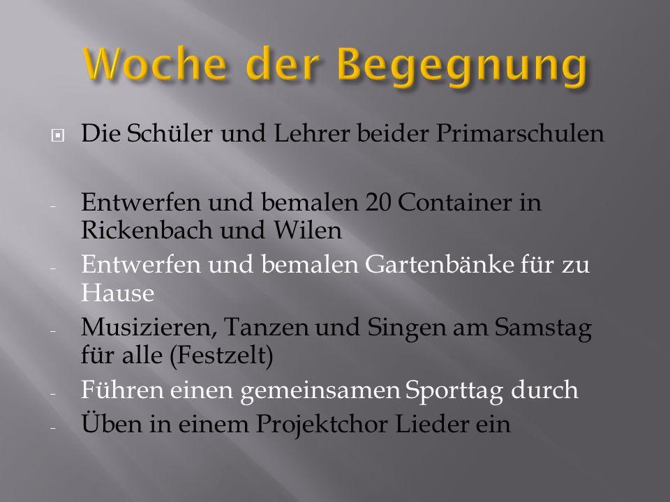  Die Schüler und Lehrer beider Primarschulen - Entwerfen und bemalen 20 Container in Rickenbach und Wilen - Entwerfen und bemalen Gartenbänke für zu Hause - Musizieren, Tanzen und Singen am Samstag für alle (Festzelt) - Führen einen gemeinsamen Sporttag durch - Üben in einem Projektchor Lieder ein