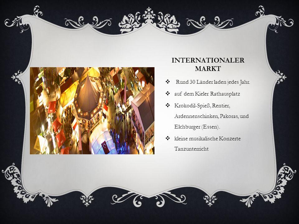 INTERNATIONALER MARKT  Rund 30 Länder laden jedes Jahr.