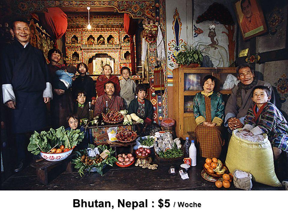 Bhutan, Nepal : $5 / Woche