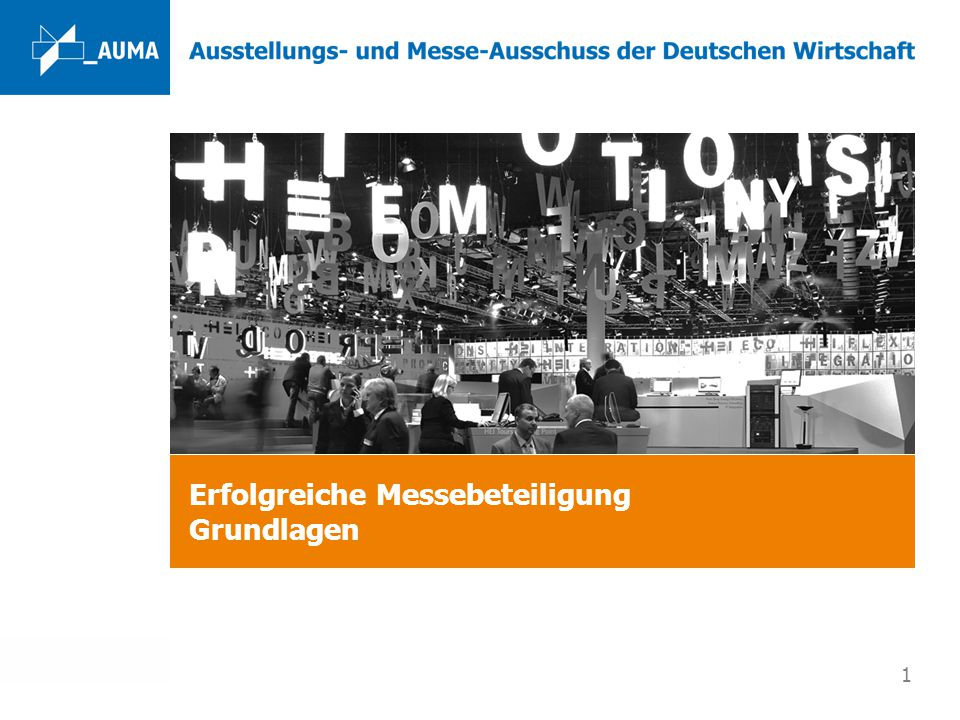 www.auma.de 1 Erfolgreiche Messebeteiligung Grundlagen