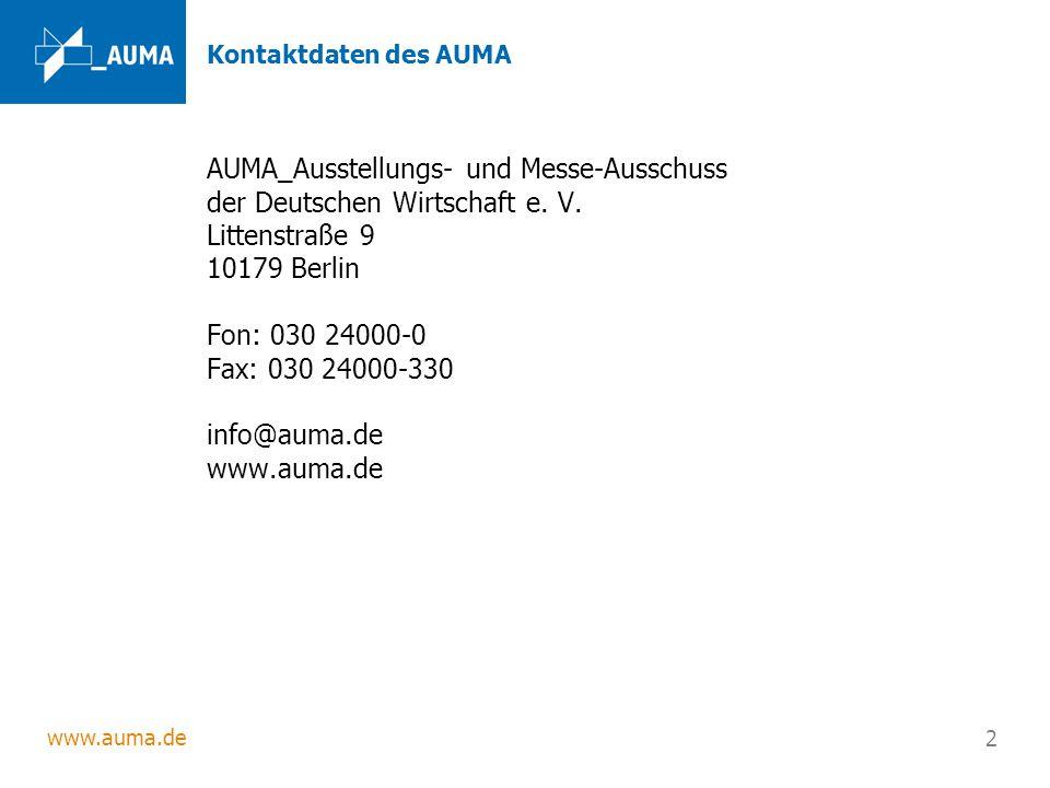www.auma.de 2 Kontaktdaten des AUMA AUMA_Ausstellungs- und Messe-Ausschuss der Deutschen Wirtschaft e. V. Littenstraße 9 10179 Berlin Fon: 030 24000-0