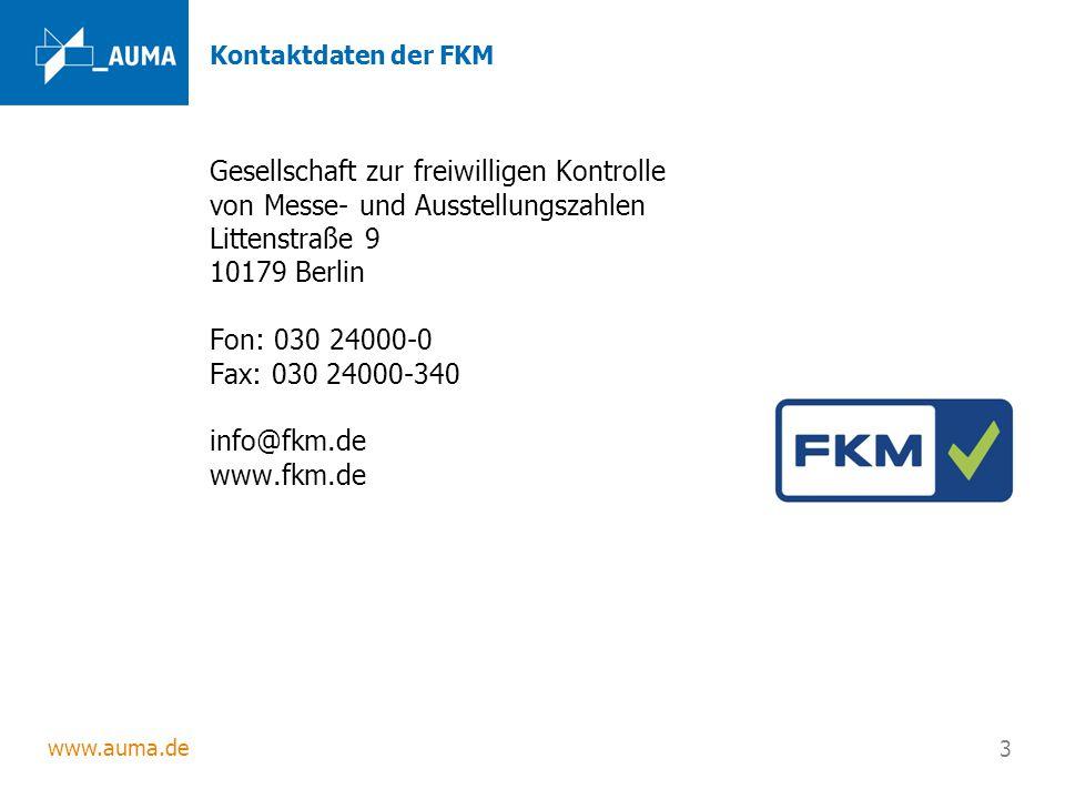 3 Kontaktdaten der FKM Gesellschaft zur freiwilligen Kontrolle von Messe- und Ausstellungszahlen Littenstraße 9 10179 Berlin Fon: 030 24000-0 Fax:030