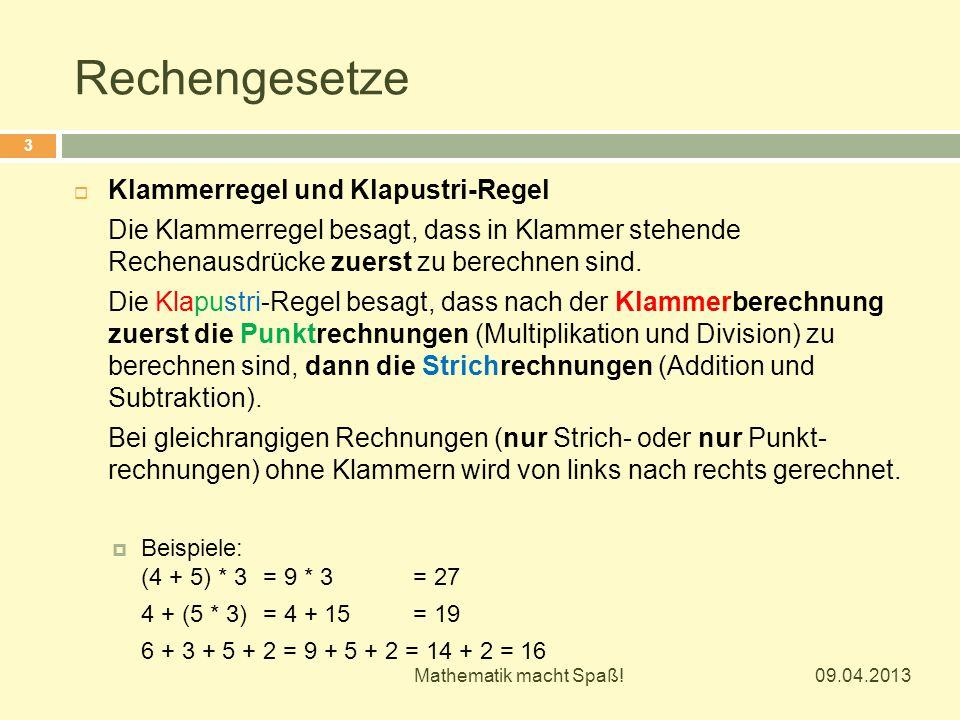 Rechengesetze  Vertauschungsgesetz Das Vertauschungsgesetz besagt, dass man die Operanden (Zahlen, Variable) vertauschen kann.