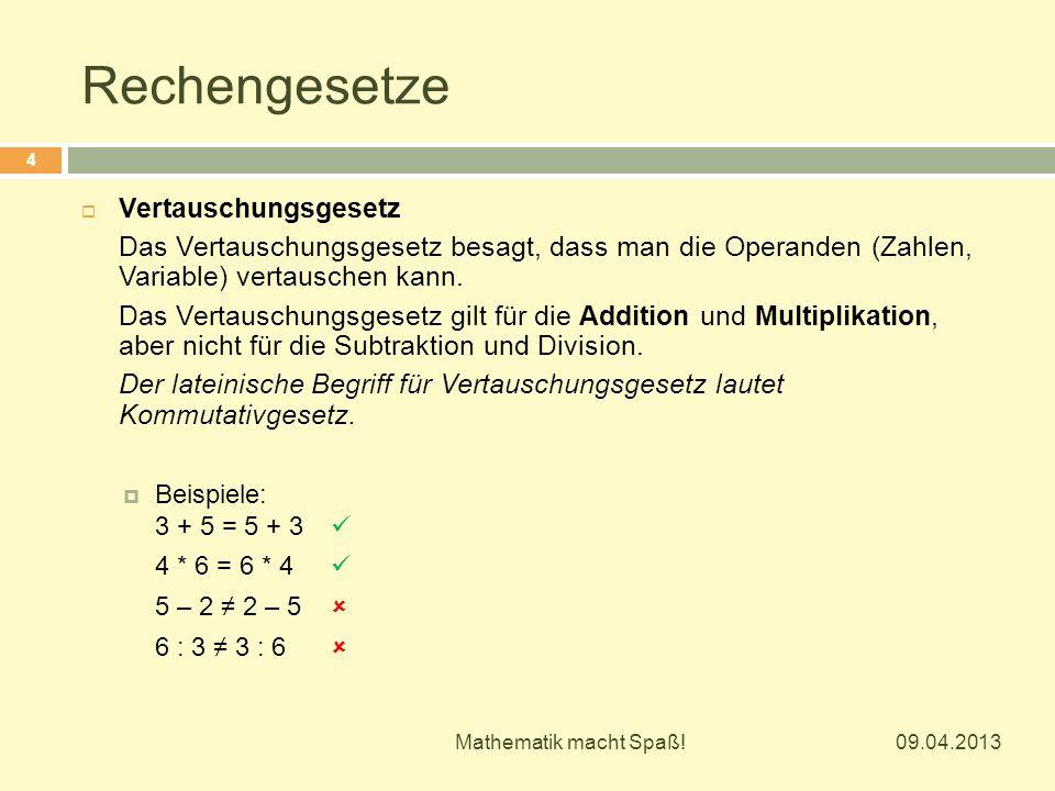 Rechengesetze  Verbindungsgesetz Das Verbindungsgesetz besagt, dass man die Operanden (Zahlen, Variable) beliebig zusammenfassen kann.