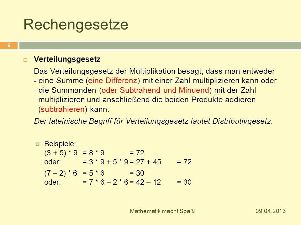Rechengesetze 09.04.2013 Mathematik macht Spaß.