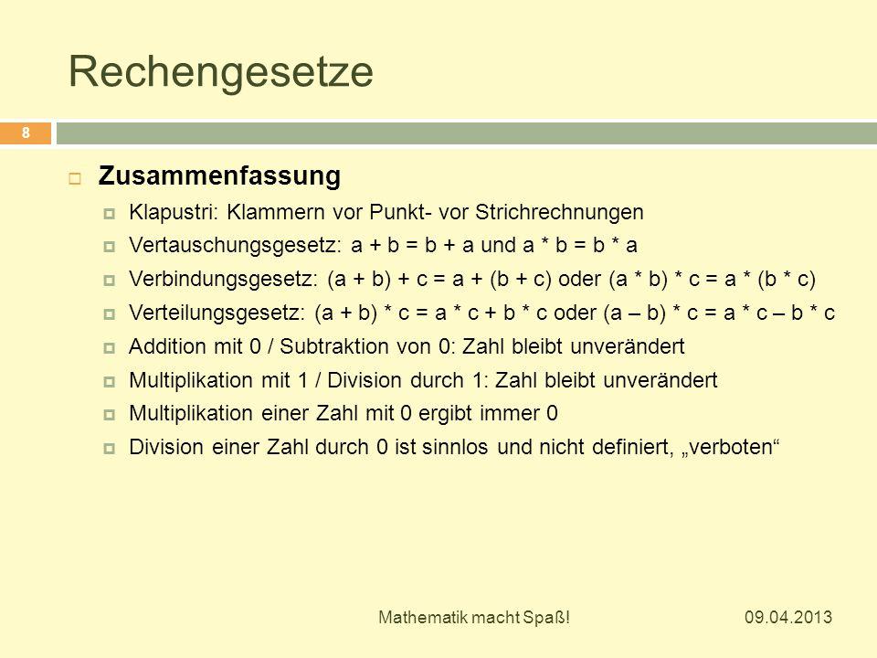 Rechengesetze 09.04.2013 Mathematik macht Spaß.9  Aufgaben  Wie lautet das Vertauschungsgesetz.