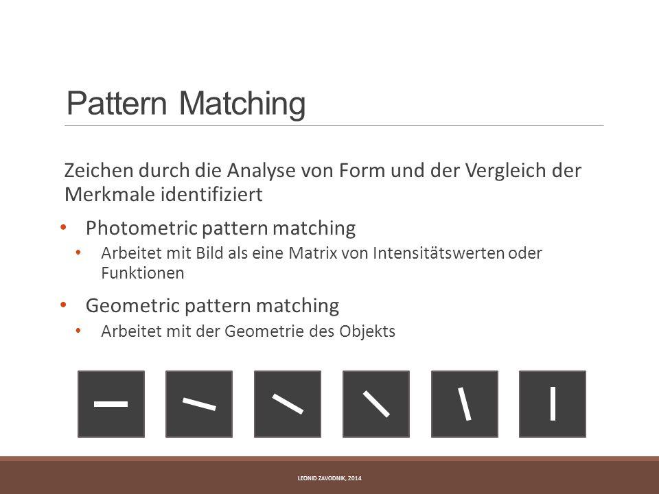 Pattern Matching Zeichen durch die Analyse von Form und der Vergleich der Merkmale identifiziert Photometric pattern matching Arbeitet mit Bild als ei