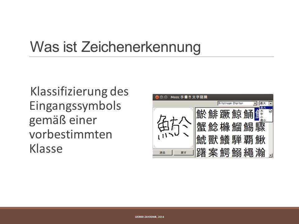 Was ist Zeichenerkennung Klassifizierung des Eingangssymbols gemäß einer vorbestimmten Klasse LEONID ZAVODNIK, 2014