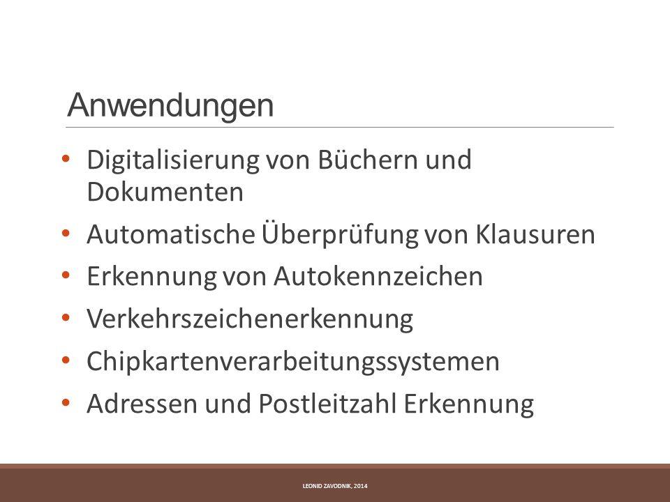 Anwendungen Digitalisierung von Büchern und Dokumenten Automatische Überprüfung von Klausuren Erkennung von Autokennzeichen Verkehrszeichenerkennung C