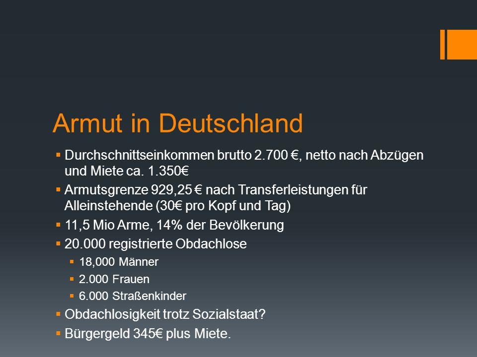 Armut in Deutschland  Durchschnittseinkommen brutto 2.700 €, netto nach Abzügen und Miete ca.