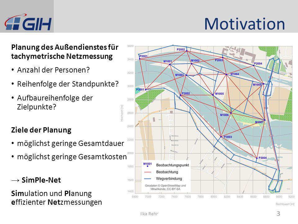 Motivation Planung des Außendienstes für tachymetrische Netzmessung Anzahl der Personen? Reihenfolge der Standpunkte? Aufbaureihenfolge der Zielpunkte