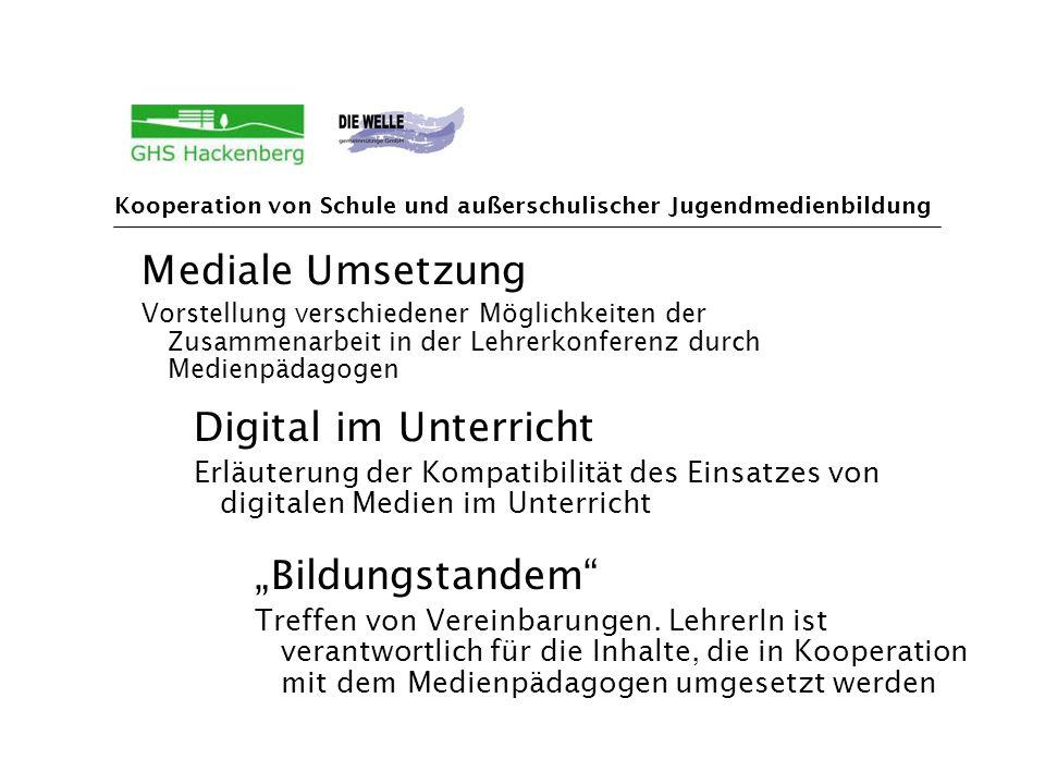 Kooperation von Schule und außerschulischer Jugendmedienbildung Medienkonzept Zeitrahmen festlegen Die Kooperation ist ausgelegt auf 8-12 Stunden wöchentlich.