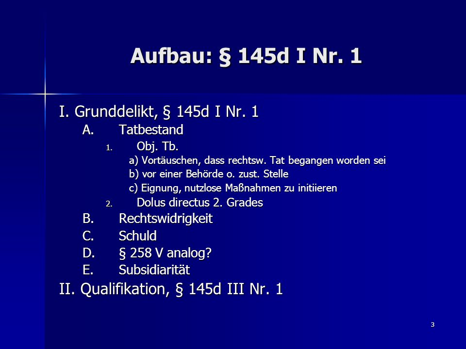 3 Aufbau: § 145d I Nr. 1 I. Grunddelikt, § 145d I Nr.