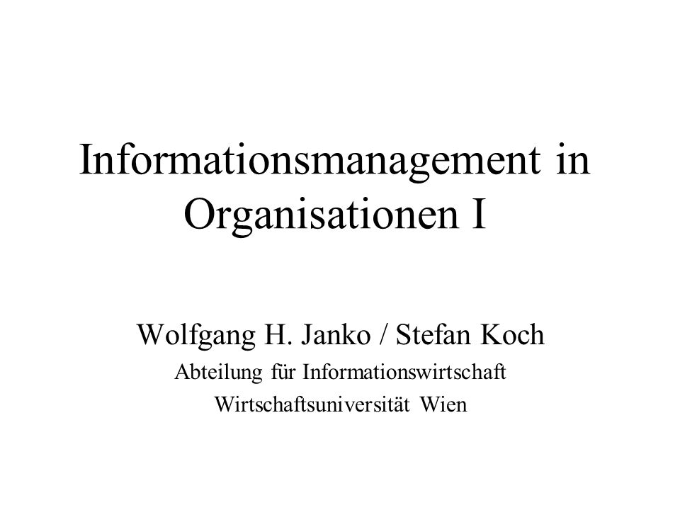 Informationsmanagement in Organisationen I Wolfgang H.