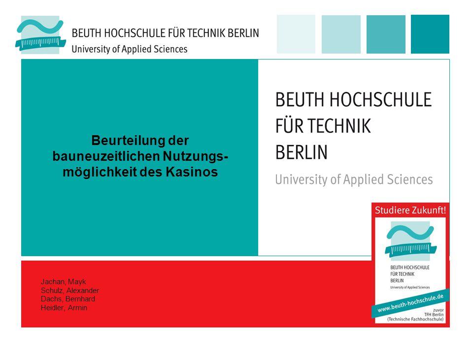 Beurteilung der bauneuzeitlichen Nutzungs- möglichkeit des Kasinos Jachan, Mayk Schulz, Alexander Dachs, Bernhard Heidler, Armin