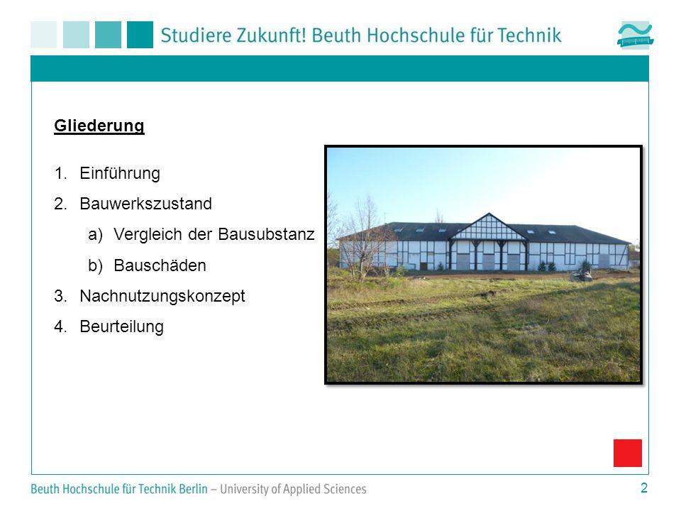 2 Gliederung 1.Einführung 2.Bauwerkszustand a)Vergleich der Bausubstanz b)Bauschäden 3.Nachnutzungskonzept 4.Beurteilung
