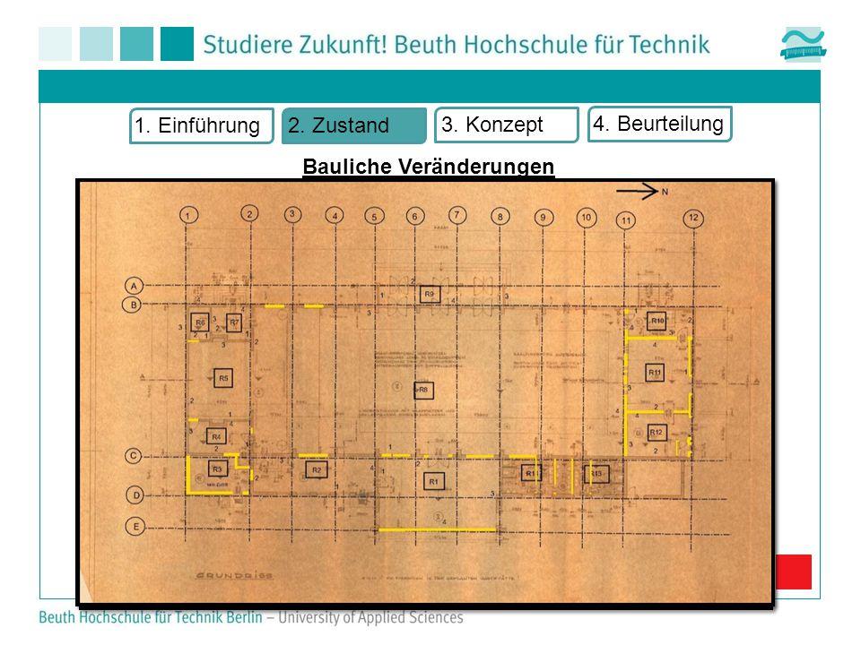 Bauliche Veränderungen 1. Einführung2. Zustand 3. Konzept 4. Beurteilung