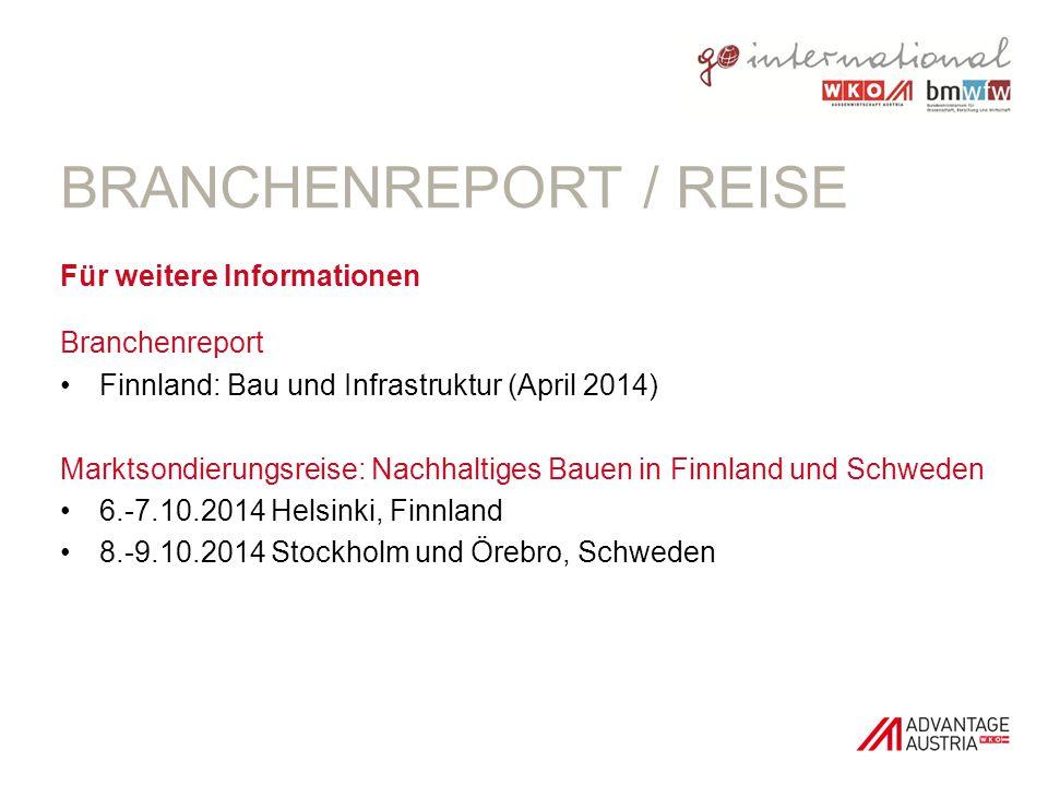 BRANCHENREPORT / REISE Für weitere Informationen Branchenreport Finnland: Bau und Infrastruktur (April 2014) Marktsondierungsreise: Nachhaltiges Bauen