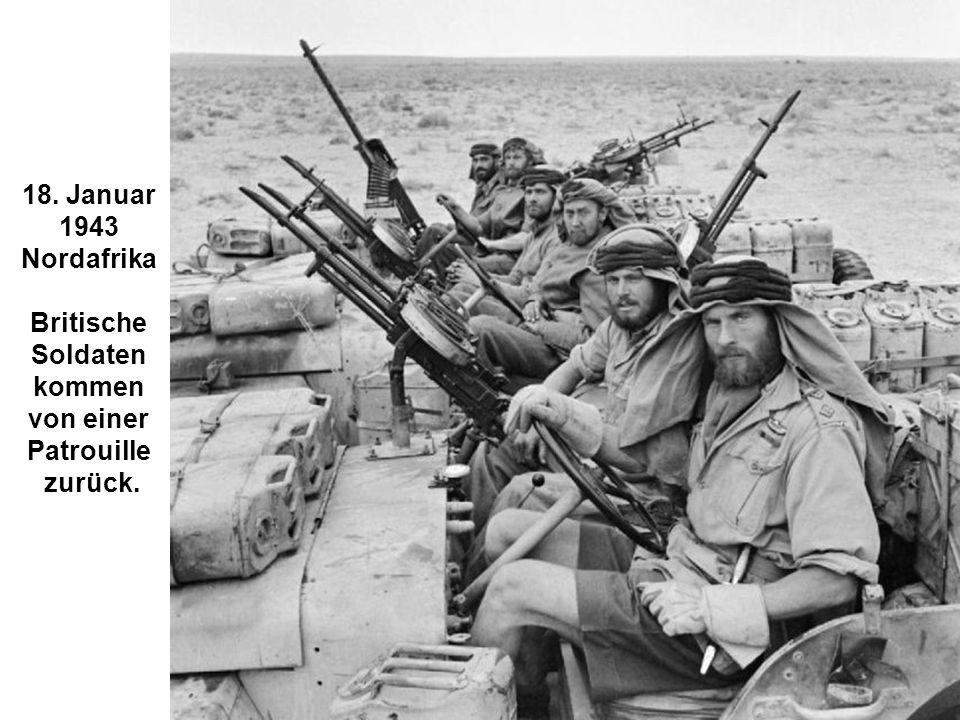 18. Januar 1943 Nordafrika Britische Soldaten kommen von einer Patrouille zurück.