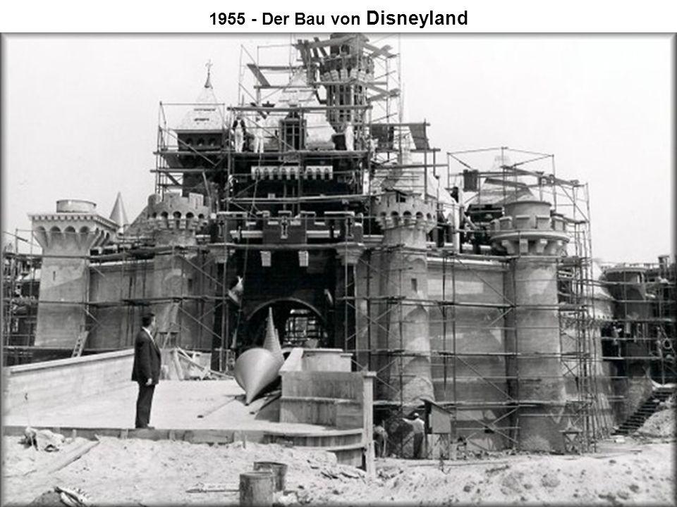 1955 - Der Bau von Disneyland