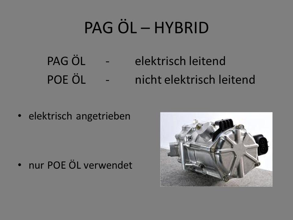 PAG ÖL – HYBRID PAG ÖL -elektrisch leitend POE ÖL -nicht elektrisch leitend elektrisch angetrieben nur POE ÖL verwendet