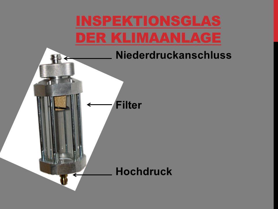 INSPEKTIONSGLAS DER KLIMAANLAGE Niederdruckanschluss Filter Hochdruck