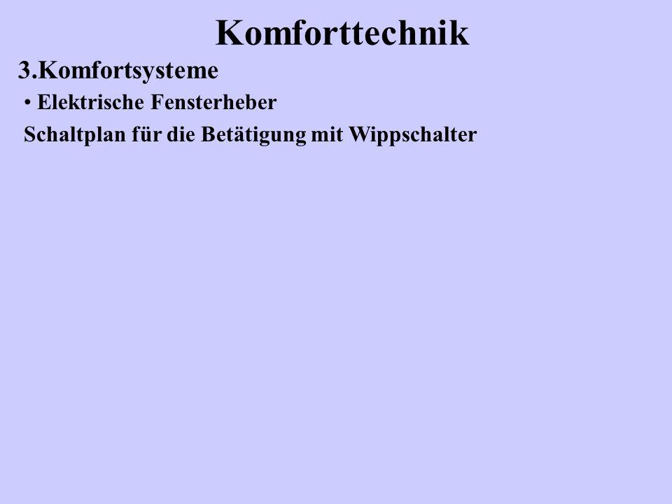 Komforttechnik 3.Komfortsysteme Elektrische Fensterheber Schaltplan für die Betätigung mit Wippschalter