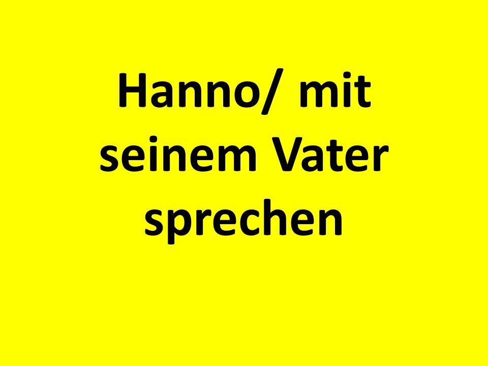 Hanno/ mit seinem Vater sprechen