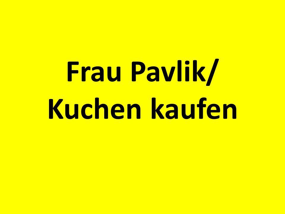 Frau Pavlik/ Kuchen kaufen
