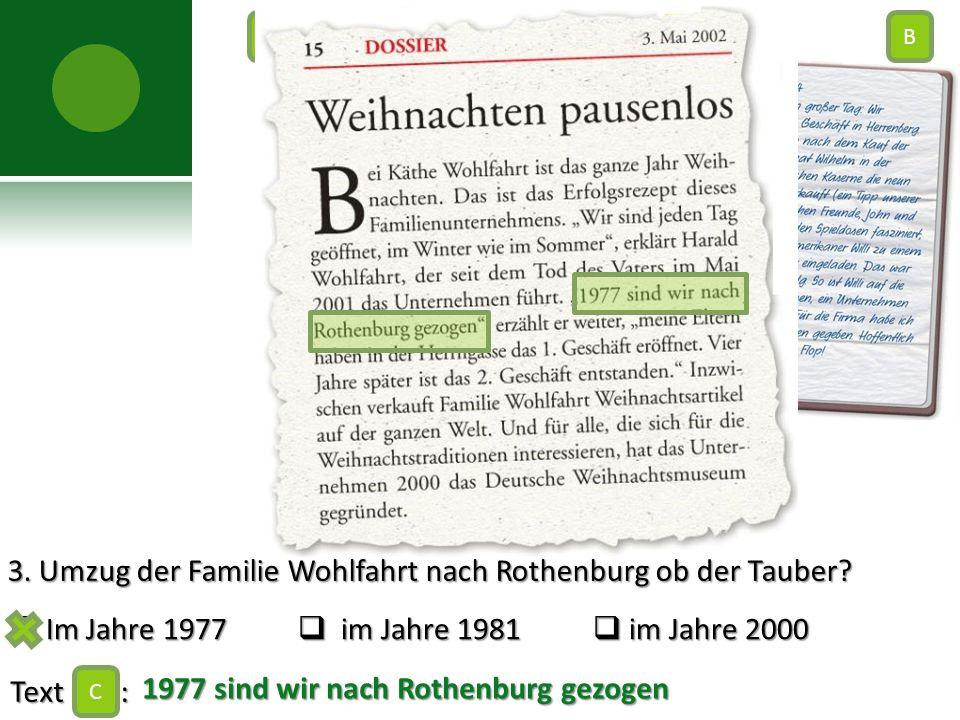 3. Umzug der Familie Wohlfahrt nach Rothenburg ob der Tauber?  Im Jahre 1977  im Jahre 1981  im Jahre 2000 Text : C AB C 1977 sind wir nach Rothenb