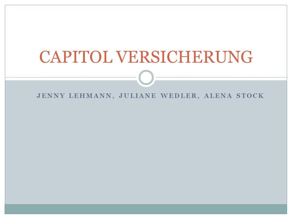 JENNY LEHMANN, JULIANE WEDLER, ALENA STOCK CAPITOL VERSICHERUNG