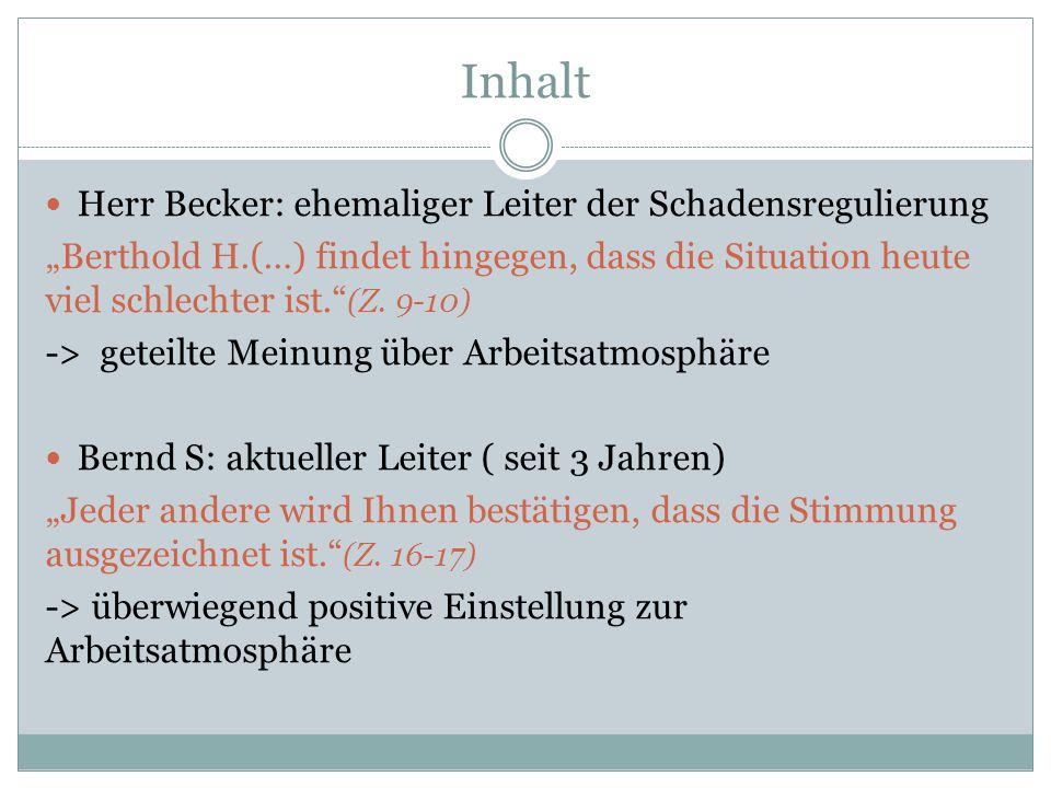 """Inhalt Herr Becker: ehemaliger Leiter der Schadensregulierung """"Berthold H.(…) findet hingegen, dass die Situation heute viel schlechter ist."""" (Z. 9-10"""
