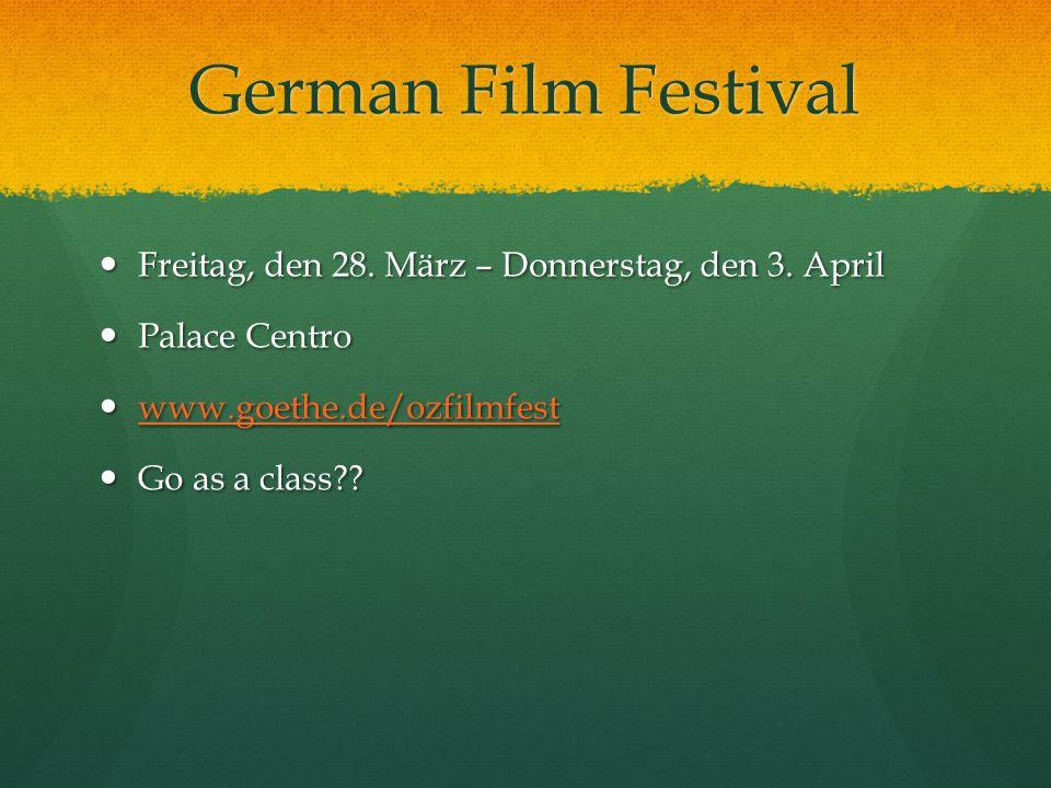 German Film Festival Freitag, den 28. März – Donnerstag, den 3.