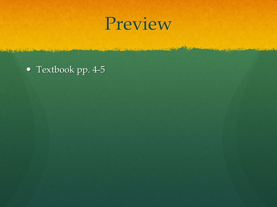 Preview Textbook pp. 4-5 Textbook pp. 4-5