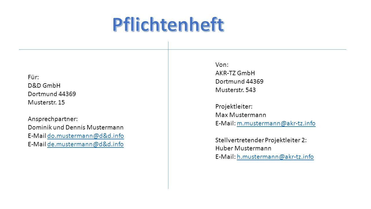 Für: D&D GmbH Dortmund 44369 Musterstr. 15 Ansprechpartner: Dominik und Dennis Mustermann E-Mail do.mustermann@d&d.info E-Mail de.mustermann@d&d.infod