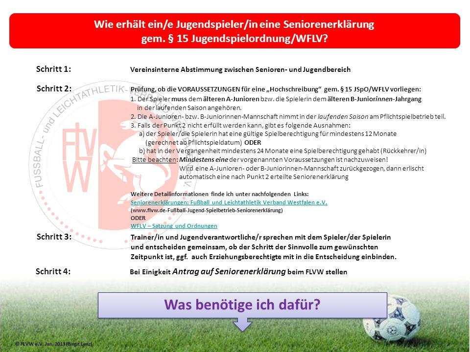 Wie erhält ein/e Jugendspieler/in eine Seniorenerklärung gem. § 15 Jugendspielordnung/WFLV? Schritt 1: Vereinsinterne Abstimmung zwischen Senioren- un