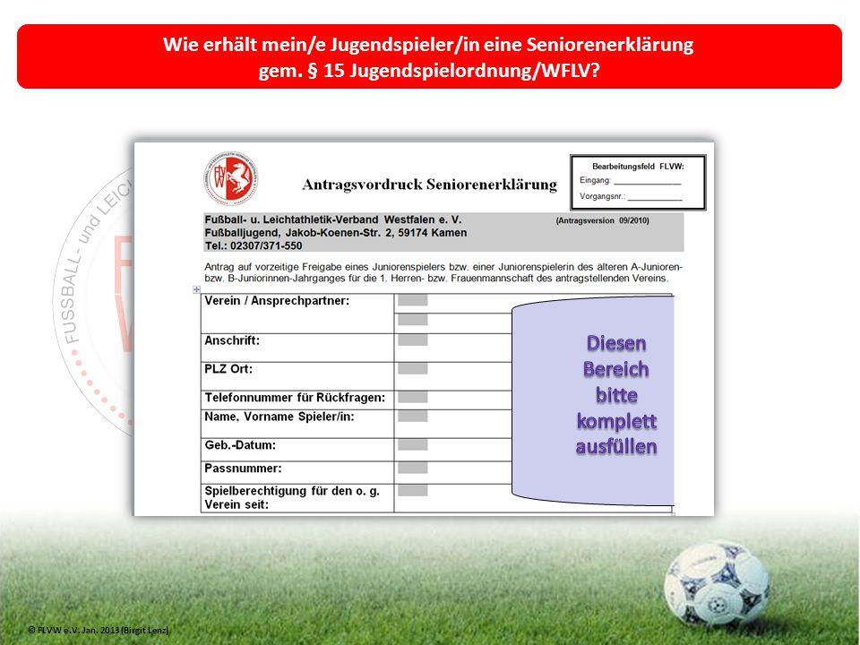 Wie erhält mein/e Jugendspieler/in eine Seniorenerklärung gem. § 15 Jugendspielordnung/WFLV? © FLVW e.V. Jan. 2013 (Birgit Lenz)