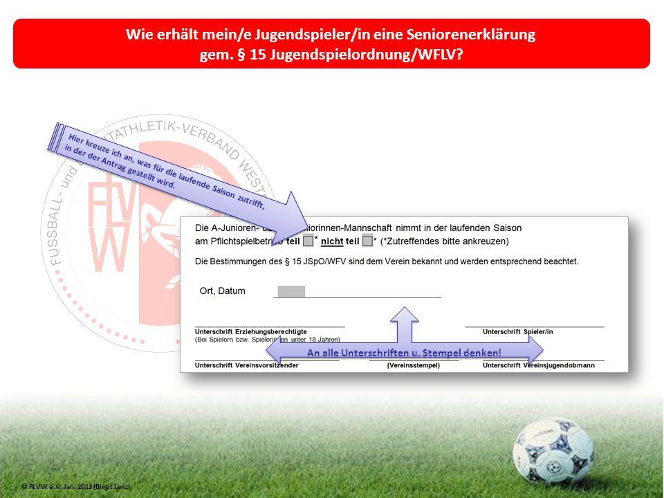 Wie erhält mein/e Jugendspieler/in eine Seniorenerklärung gem. § 15 Jugendspielordnung/WFLV? Hier kreuze ich an, was für die laufende Saison zutrifft,