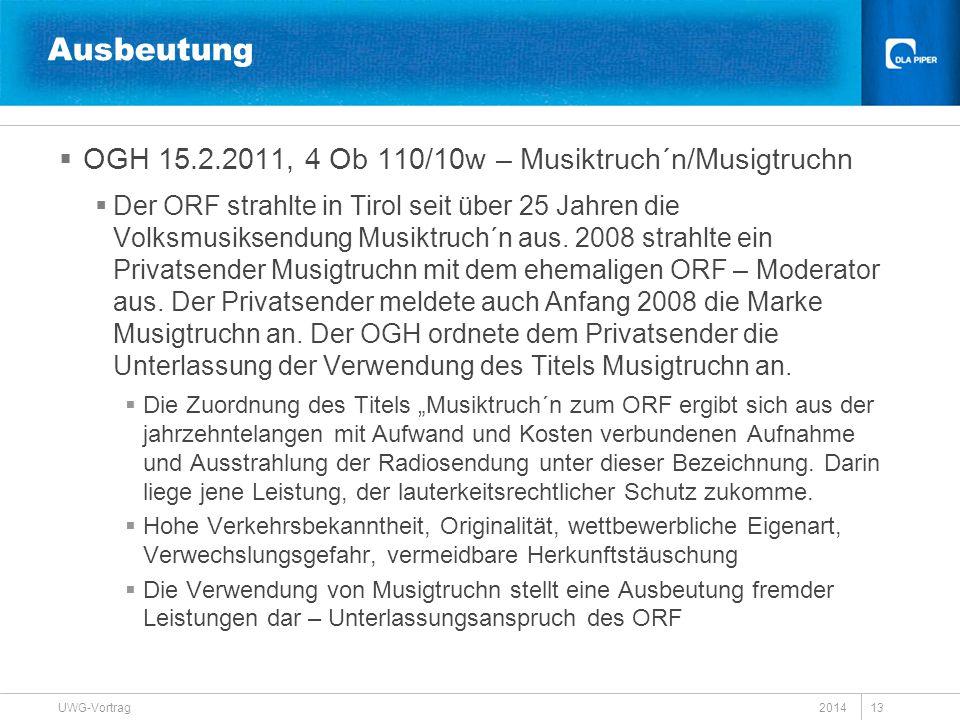 Ausbeutung  OGH 15.2.2011, 4 Ob 110/10w – Musiktruch´n/Musigtruchn  Der ORF strahlte in Tirol seit über 25 Jahren die Volksmusiksendung Musiktruch´n