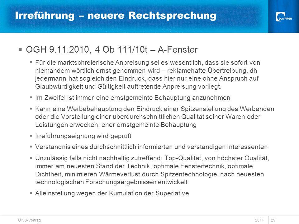 Irreführung – neuere Rechtsprechung  OGH 9.11.2010, 4 Ob 111/10t – A-Fenster  Für die marktschreierische Anpreisung sei es wesentlich, dass sie sofo