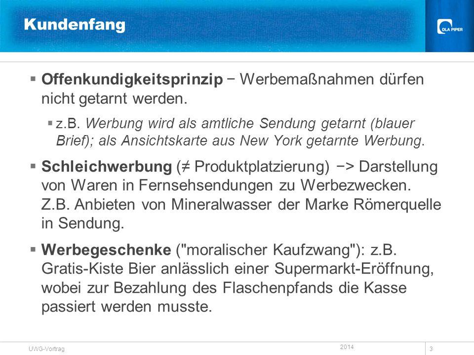 2014 UWG-Vortrag 3 Kundenfang  Offenkundigkeitsprinzip − Werbemaßnahmen dürfen nicht getarnt werden.  z.B. Werbung wird als amtliche Sendung getarnt